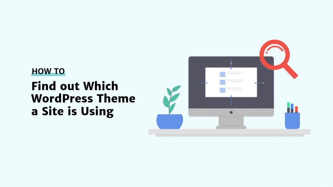 How to Know What WordPress Theme a Site is Using [2019]
