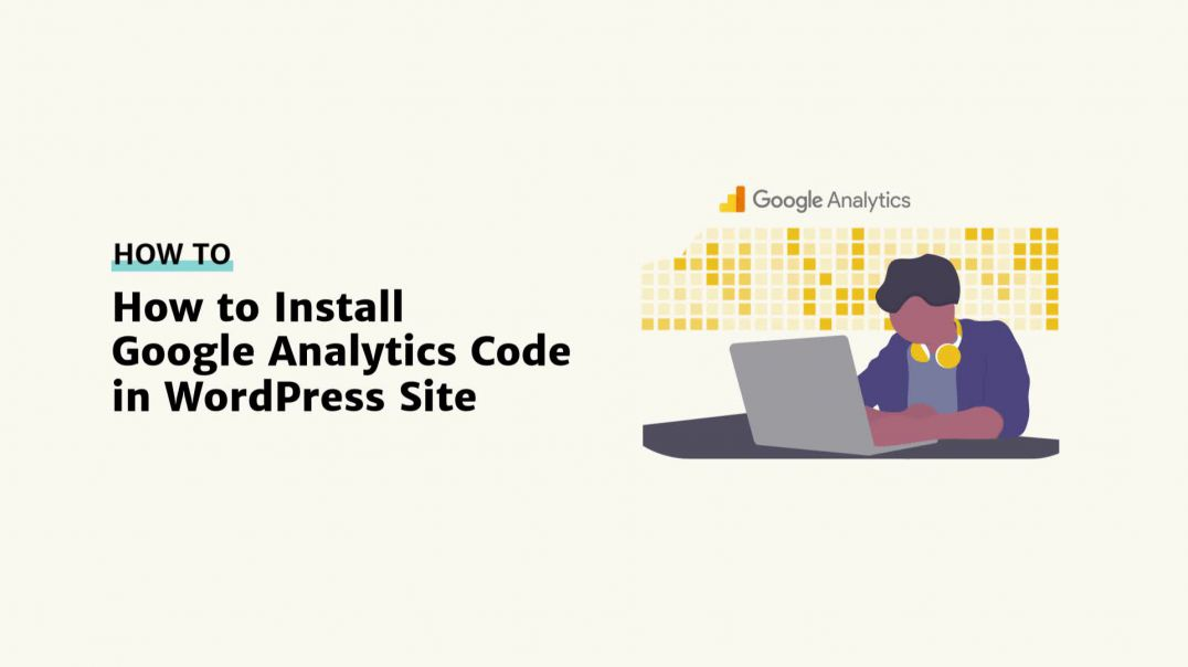How to Install Google Analytics Code in WordPress [2019]