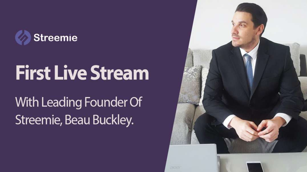 First Live Stream On Streemie With Beau Buckley