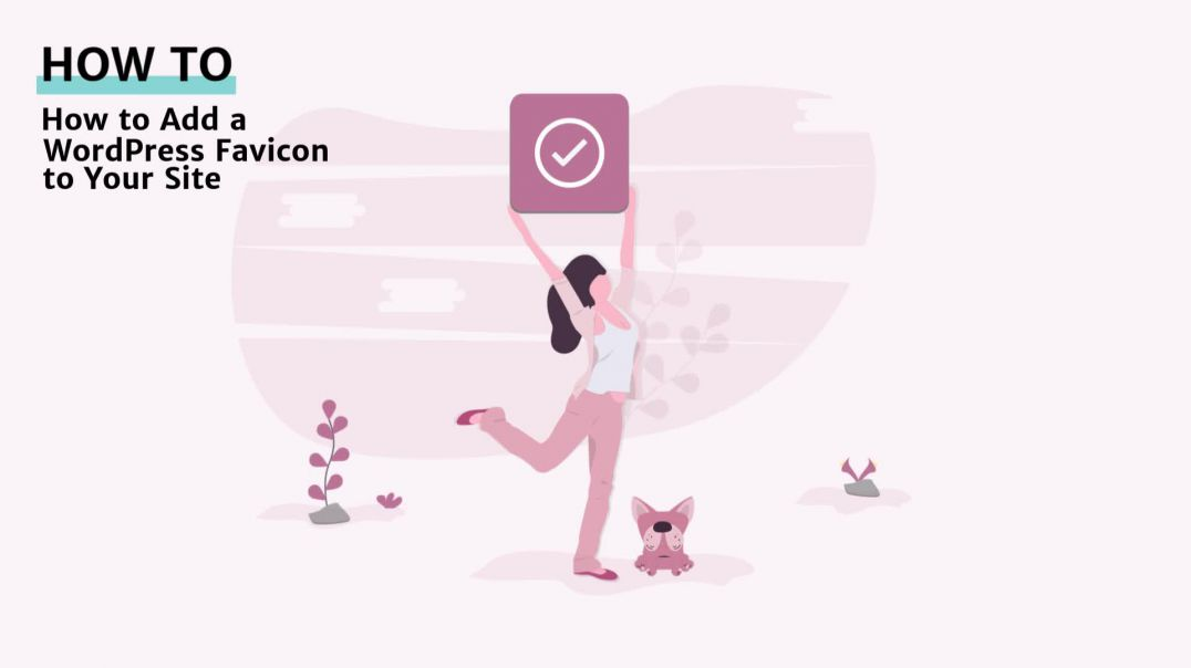 How to Add a Favicon to Your WordPress Website [2019]