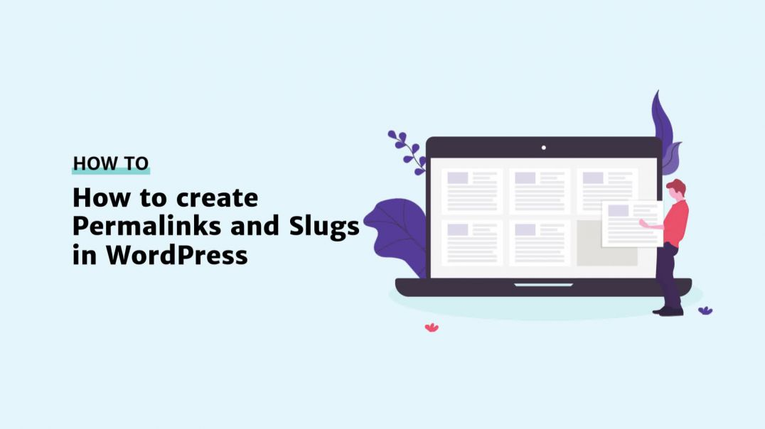 How to Create Permalinks and Slugs in WordPress