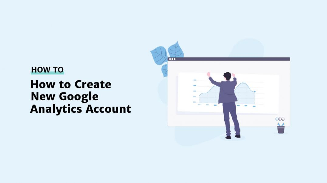 How to Create New Google Analytics Account [2019]